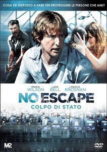 No escape. Colpo di stato di John Erick Dowdle - DVD