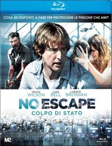 No escape. Colpo di stato di John Erick Dowdle - Blu-ray