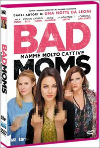 Bad Moms. Mamme molto cattive di Jon Lucas,Scott Moore - DVD