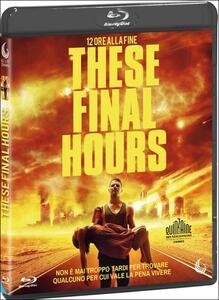 Film These Final Hours. 12 ore alla fine Zak Hilditch