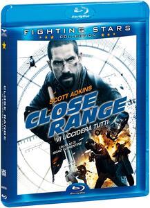 Close range. Vi ucciderà tutti (Blu-ray) di Isaac Florentine - Blu-ray