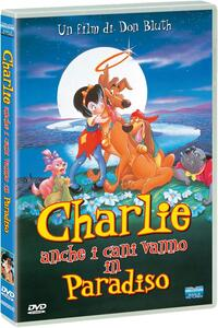 Charlie. Anche i cani vanno in paradiso (DVD) di Don Bluth,Gary Goldman - DVD