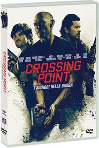 Crossing Point. I signori della droga (DVD) di Daniel Zirilli - DVD