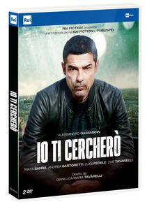 Io ti cercherò (2 DVD) di Gianluca Maria Tavarelli - DVD