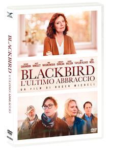 Film Blackbird. L'ultimo abbraccio (DVD) Roger Michell