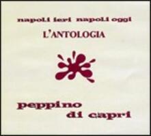 Napoli ieri Napoli oggi. L'antologia - CD Audio di Peppino Di Capri