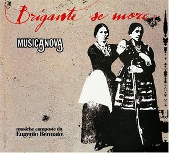 Brigante se more - CD Audio di Musicanova