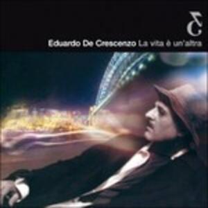 La vita è un'altra - CD Audio di Eduardo De Crescenzo
