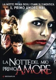 La notte del mio primo amore di Alessandro Pambianco - DVD