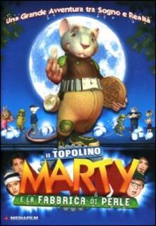 Il topolino Marty e la fabbrica di perle di Juan Pablo Buscarini - DVD
