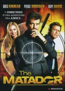 The Matador di Richard Shepard - DVD