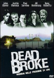 Dead Broke di Edward Vilga - DVD