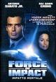 Cover Dvd DVD Force of Impact - Impatto mortale