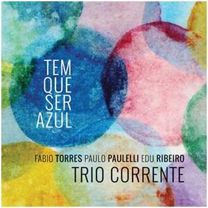 CD Tem que ser azul Trio Corrente