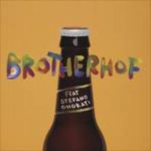 Brotherhof - CD Audio di Stefano Onorati,Brotherhof