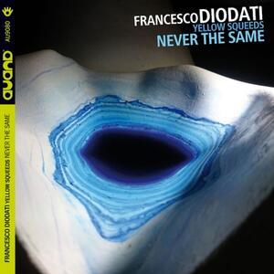 CD Yellow Squeeds. Never the Same Francesco Diodati