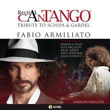 Recital Cantango. Tribute to Schipa and Gardel - CD Audio di Fabio Armiliato,Fabrizio Mocata
