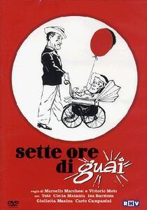 Sette ore di guai di Vittorio Metz,Marcello Marchesi - DVD