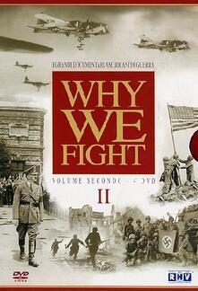 Why We Fight. Vol. 02 (4 DVD) di Frank Capra,John Ford,John Huston,George Stevens,John Sturges,Gregg Toland,William Wyler