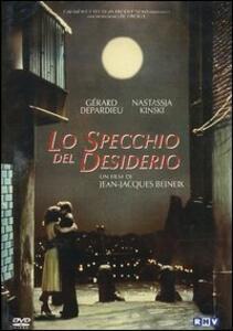 Lo specchio del desiderio di Jean-Jacques Beineix - DVD