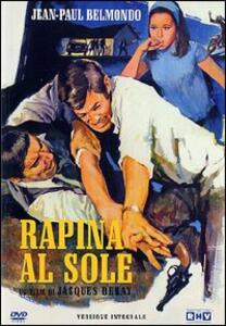 Rapina al Sole di Jacques Deray - DVD