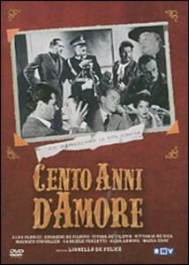 Cento anni d'amore di Lionello De Felice - DVD
