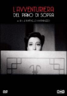 L' avventuriera del piano di sopra di Raffaello Matarazzo - DVD