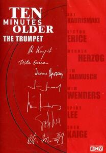 Ten Minutes Older. The Trumpet di Kaige Chen,Victor Erice,Werner Herzog,Jim Jarmusch,Aki Kaurismaki,Spike Lee,Wim Wenders - DVD