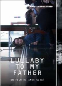 Lullaby to My Father di Amos Gitai - DVD