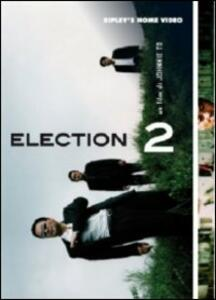 Election 2 di Johnnie To - DVD