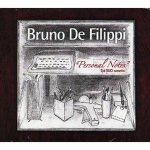 CD Personal Notes. Dal suo cassetto di Bruno De Filippi