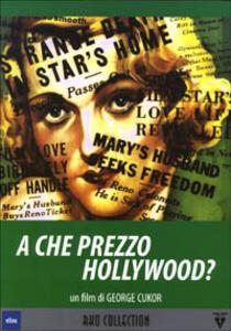 A che prezzo Hollywood? di George Cukor - DVD