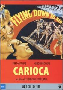 Carioca di Thornton Freeland - DVD
