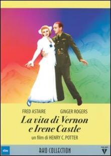La vita di Vernon e Irene Castle di Henry C. Potter - DVD