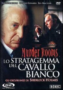 Murder Rooms. Lo stratagemma del cavallo bianco. Gli oscuri inizi di Sherlock... di Paul Marcus - DVD