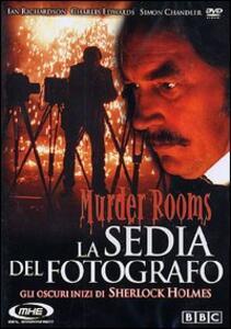 Murder Rooms. La sedia del fotografo. Gli oscuri inizi di Sherlock Holmes di Paul Marcus - DVD