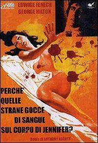 Locandina Perché quelle strane gocce di sangue sul corpo di Jennifer?