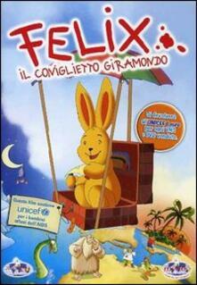 Felix. Il coniglietto giramondo di Giuseppe Laganà - DVD