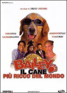 Bailey. Il cane più ricco del mondo di David Devine - DVD