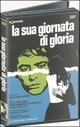 Cover Dvd DVD La sua giornata di gloria