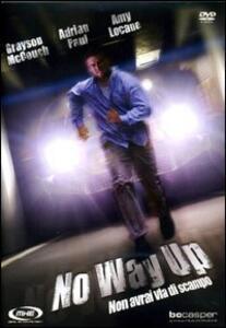 No Way Up. Non avrai via di scampo di James Seale - DVD