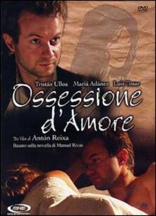 Ossessione d'amore di Antón Reixa - DVD