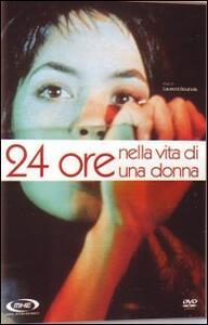 24 ore nella vita di una donna di Laurent Bouhnik - DVD