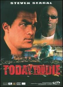 Today You Die di Don E. FauntLeRoy - DVD