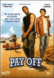 Pay Off di Gilles Paquet-Brenner - DVD
