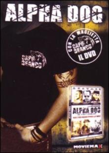 Alpha Dog (con maglietta) di Nick Cassavetes - DVD