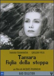 Tamara la figlia della steppa (DVD) di Jacques Tourneur - DVD