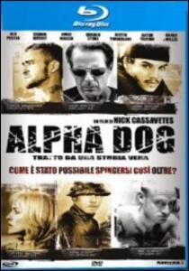 Alpha Dog di Nick Cassavetes - Blu-ray