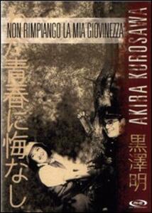 Non rimpiango la mia giovinezza di Akira Kurosawa - DVD