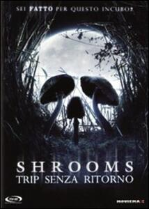 Shrooms. Trip senza ritorno di Paddy Breathnach - DVD